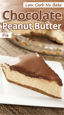 Low Carb No Bake Chocolate Peanut Butter Pie