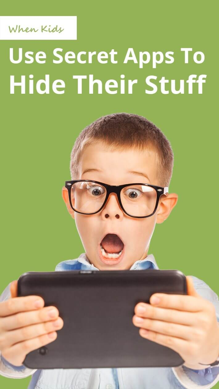 When Kids Use Secret Apps to Hide Their Stuff
