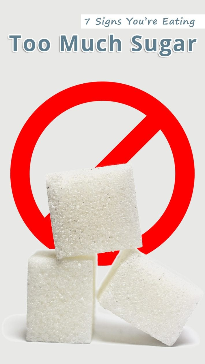 7 Signs You're Eating Too Much Sugar